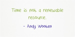 Time-is-not-a-renewable-resource